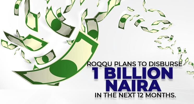 Roqqu disbursed 600 Million Naira in referral bonus and plans to disburse 1 billion naira in the next 12 months.